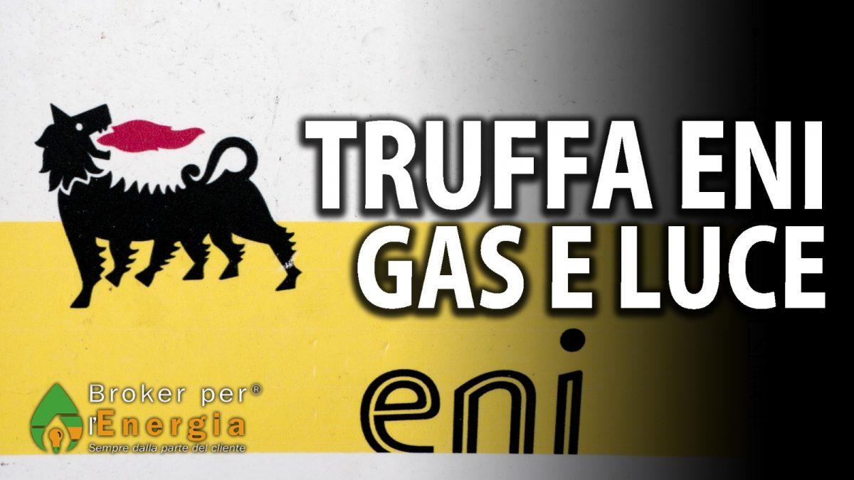 Truffa Eni Gas E Luce Broker Per L Energia E Gas