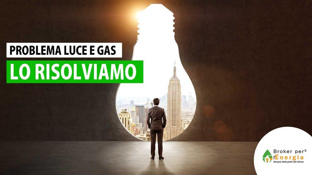 Problema Luce Gas Lo risolviamo